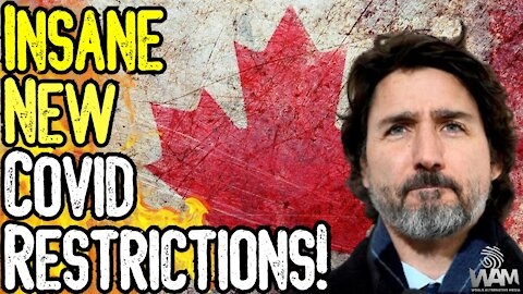 Canada CRACKS DOWN! - INSANE New Covid Restrictions! - This Is SLAVERY! - This Is Based On A LIE!