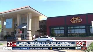 Woman leaving Valley Plaza Mall followed to her car by stranger - Video