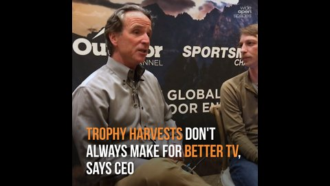 Trophy Harvests Don't Always Make for Better Hunting TV Shows, Says CEO