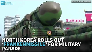 North Korea Rolls Out 'Frankenmissile' For Military Parade - Video