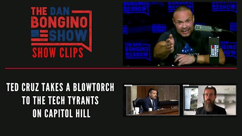 Ted Cruz takes a blowtorch to the tech tyrants on Capitol Hill - Dan Bongino Show Clips