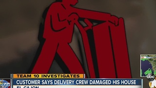 Customer says dellivery crew damaged his house - Video