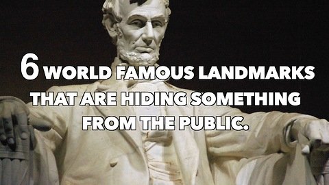6 World famous landmarks that are hiding something from the public