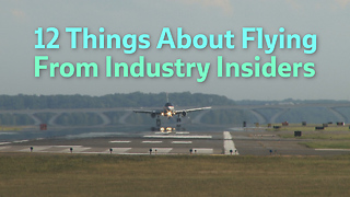 12 Things About Flying From Industry Insiders - Video