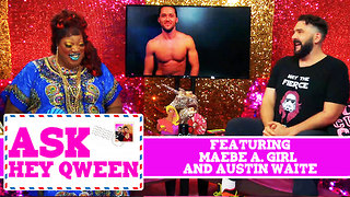 Ask Hey Qween! Featuring Maebe A. Girl and Austin Waite with Jonny McGovern & Lady Red Couture! S1E4 - Video