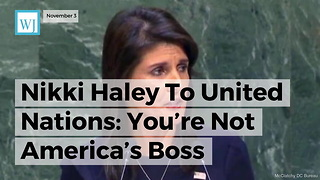 Nikki Haley To United Nations: You're Not America's Boss - Video