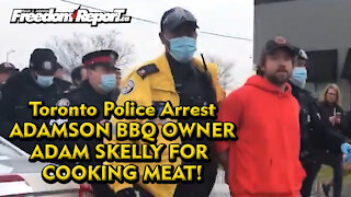 Toronto Police Break Into Adamson Barbecue And Bring 80 Officers To Keep People Out of Restaurant