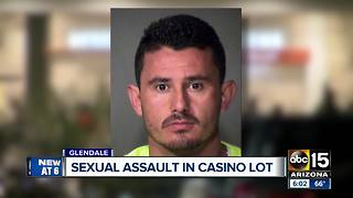 Man groped woman in a Glendale casino parking lot - Video