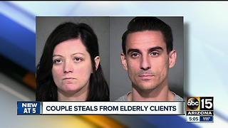 Valley couple arrested for stealing from elderly clients - Video