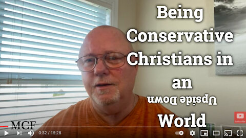 Being Conservative Christians in an Upside Down World