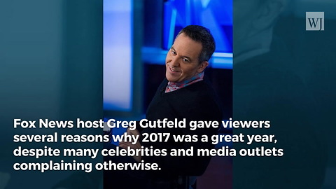 Greg Gutfeld: Trump Gave Us A Great 2017, Here's Why 2018 Could Be Even Better