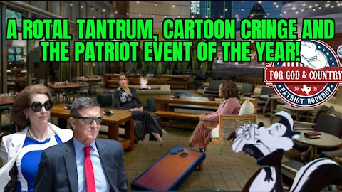 Royal Tantrum, Cartoon Cringe & a Special Patriot Event with Flynn, Powell and Me!