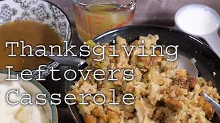Delicious recipes: Thanksgiving leftovers casserole - Video