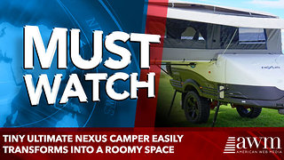 TINY ULTIMATE NEXUS CAMPER EASILY TRANSFORMS INTO A ROOMY space - Video