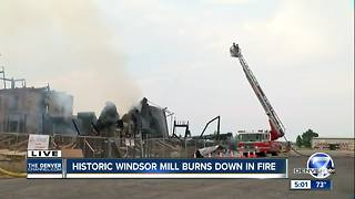Historic Windsor Mill catches fire in Weld County - Video