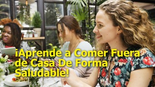 9 Tips Para Comer Sano Fuera De Casa - Video