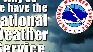 Why does the National Weather Service exist?