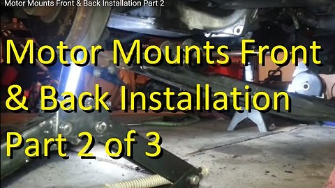 Motor Mounts Front & Back Installation Part 2 of 3