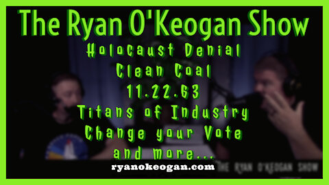 Holocaust Denial, Clean Coal, 11.22.63, Titans of Industry, Change your Vote
