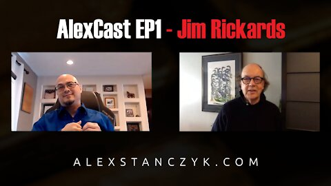 AlexCast EP1 - Jim Rickards