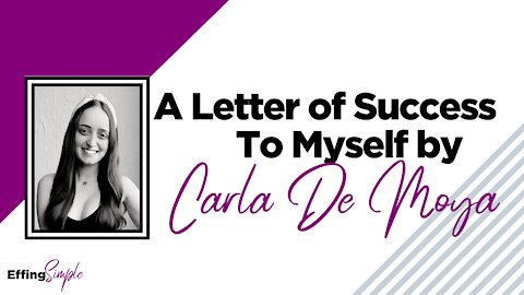 A Letter of Success to Myself by Carla DeMoya