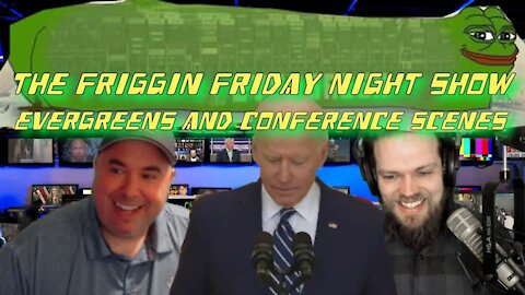 FFNS (Fridays 9PM EST) Evergreens and Conference Scenes