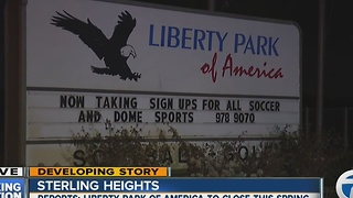 Reports: Liberty Park of America to close this spring - Video