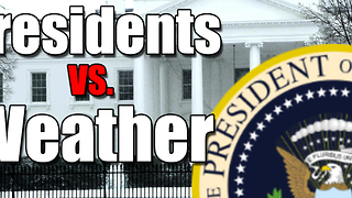 Presidents vs. Weather - Video