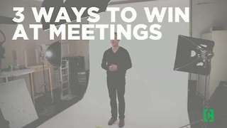 3 easy ways to win at meetings - Video
