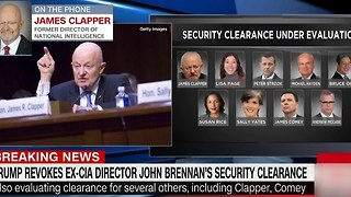 Clapper: Pulling John Brennan's security clearance is First Amendment issue - Video