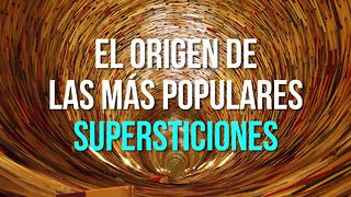 ¿Conoces El Origen De Las Supersticiones Más Populares? - Video