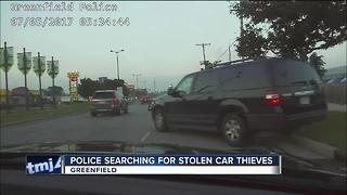 Police searching for stolen car thieves in Greenfield - Video