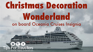 Christmas Decorations on Oceania Cruises Cruise Ship  - Video