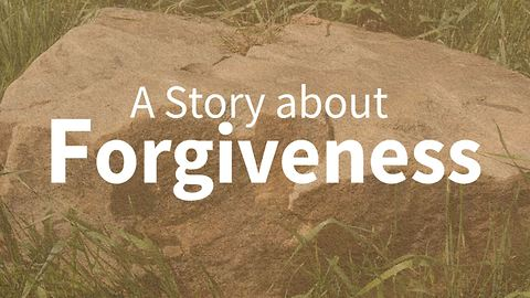 A story about forgiveness