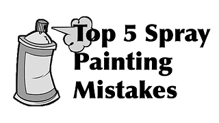 How to avoid the top 5 spray painting mistakes - Video