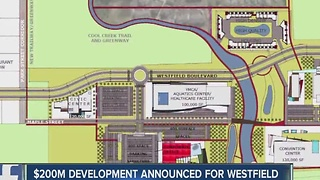 New development coming soon to Westfield - Video