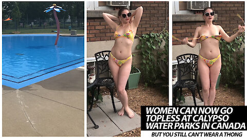 Women Can Now Go Topless At Calypso Water Parks In Canada