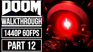DOOM Gameplay Walkthrough Part 12 No Commentary [1440p HD 60fps]
