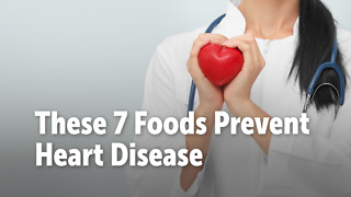 These 7 Foods Prevent Heart Disease - Video