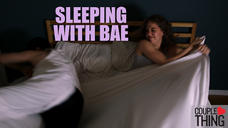 Struggle of Sleeping Next to Your BF  - Video
