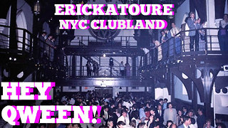 Erickatoure On Old Skool NYC Clubland: Hey Qween! BONUS - Video