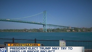 President Elect Trump may try to speed up Gordie Howe Bridge project - Video