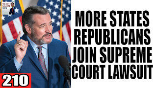 210. More States/Republicans JOIN Supreme Court Lawsuit!