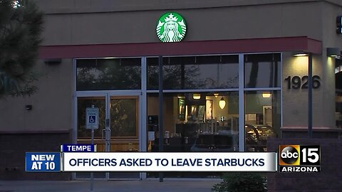 "Tempe officers asked to leave Starbucks after making customer feel ""uncomfortable"""