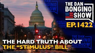 """Ep. 1422 The Hard Truth About the """"Stimulus"""" Bill - The Dan Bongino Show"""