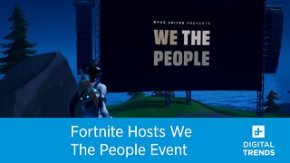 Fortnite Hosts We The People Event