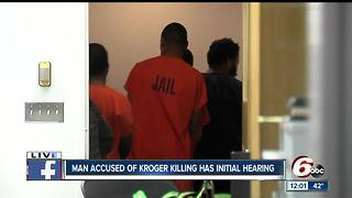 Man accused of Kroger killing has initial hearing in Indianapolis - Video
