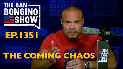 Ep. 1351 The Coming Chaos