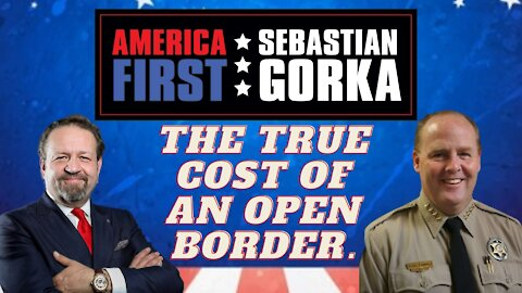 The true cost of an open border. Sheriff Mark Dannels with Sebastian Gorka on AMERICA First