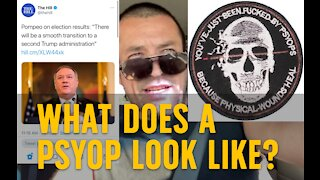 WHAT DOES A PSYOP LOOK LIKE?